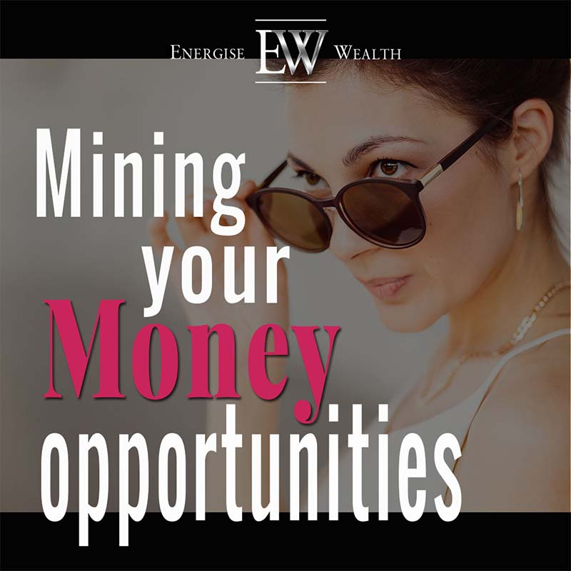 mining your money opportunities
